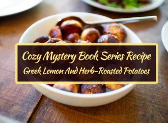 Cozy Mystery Book Series Recipe: Greek Lemon And Herb-Roasted Potatoes