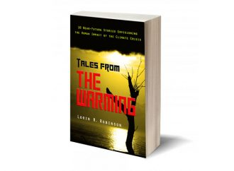 Review: Tales From The Warming: Short Story Collection Exposes The Consequences Of Climate Change