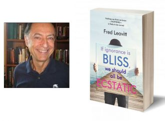 Interview With Fred Leavitt, Author Of If Ignorance Is Bliss, We Should All Be Ecstatic