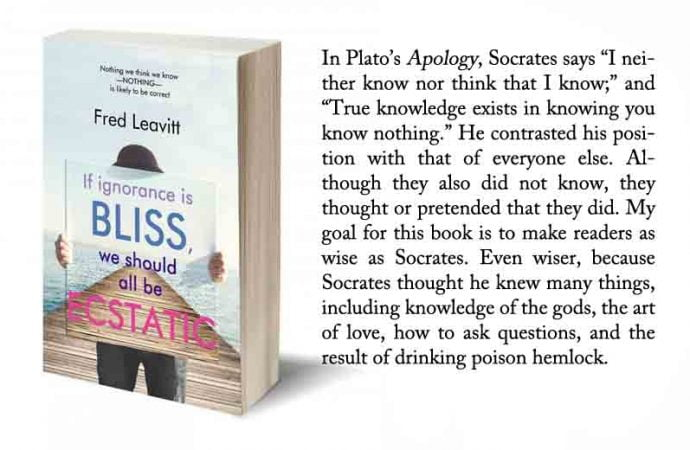Read An Excerpt From If Ignorance Is Bliss, We Should All Be Ecstatic By Fred Leavitt
