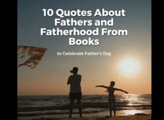 10 Quotes About Fathers And Fatherhood From Books